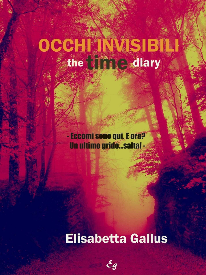 """Occhi invisibili"". The time diary di Elisabetta Gallus"