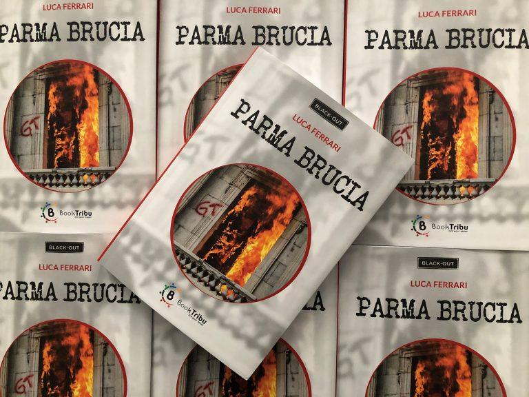 """""""Parma Brucia"""" di Luca Ferrari"""
